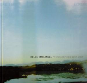 Helge Emmaneel: Photographien 2001-2007